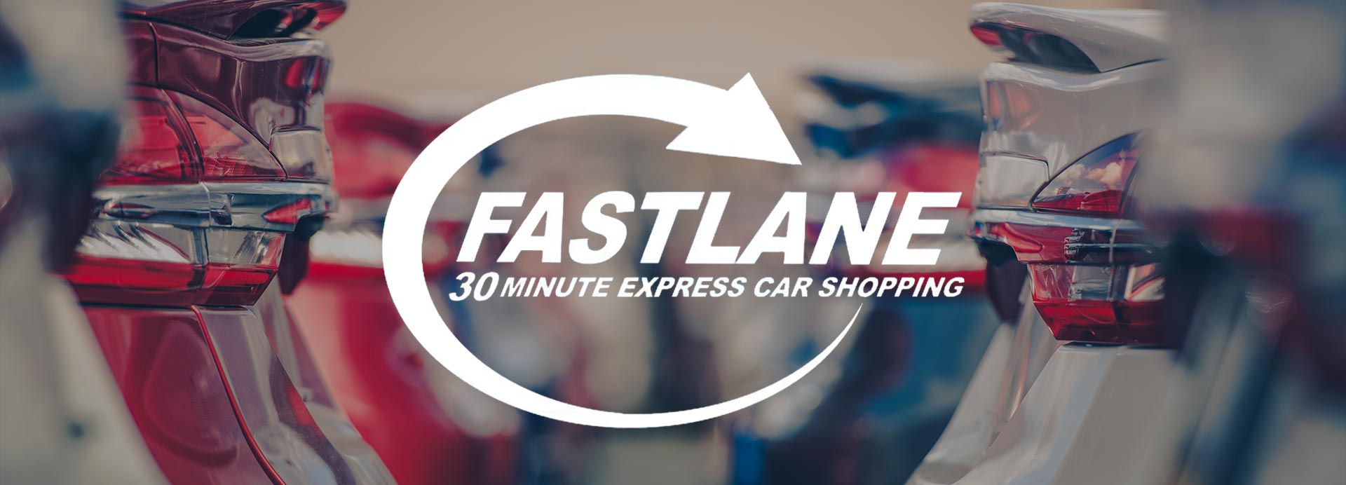 Fastlane 30-Minute Express Car Shopping Experience