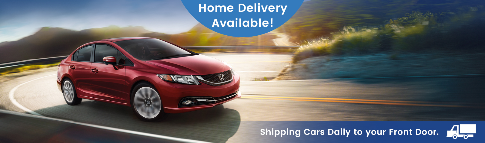Home Delivery Available! Shipping Cars Daily to Your Front Door.