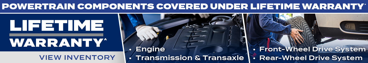 Powertrain Components Covered Under Lifetime Warranty^ include the engine, transmission and transaxle, front-wheel drive system and rear-wheel drive system.
